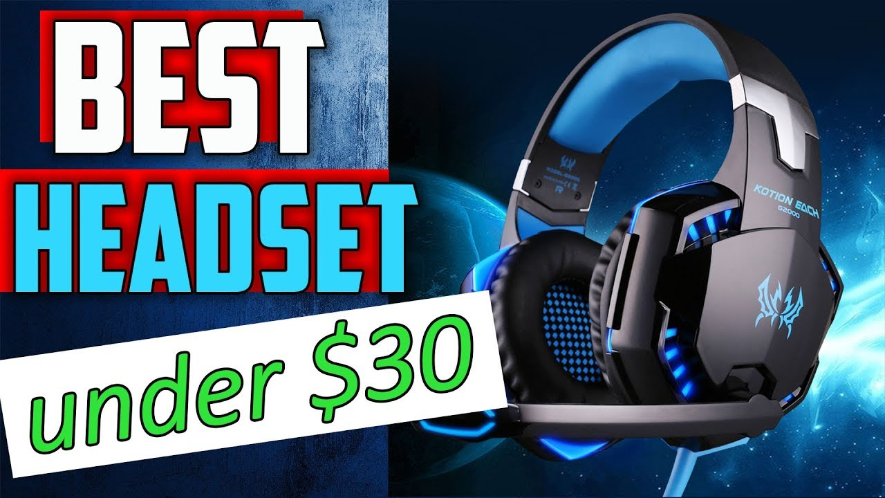Best Gaming Headsets Under 30