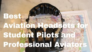 Best Aviation Headsets for Student Pilot