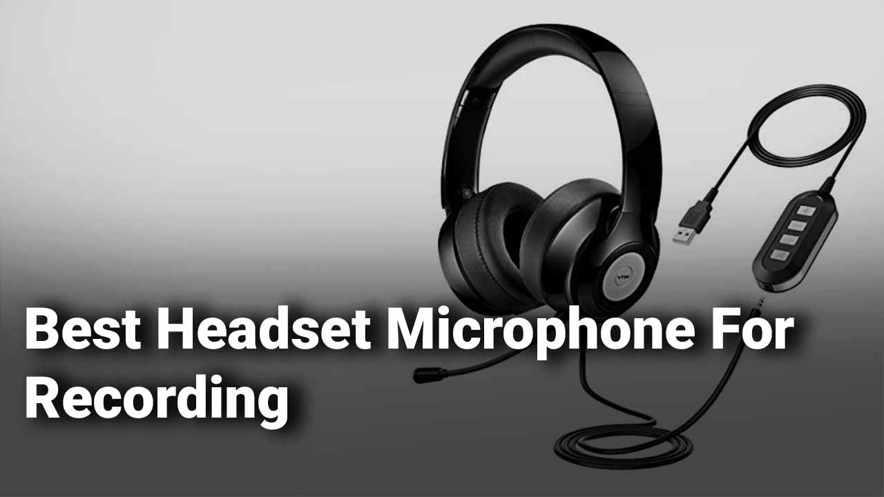 Best Microphone Headsets for Recording